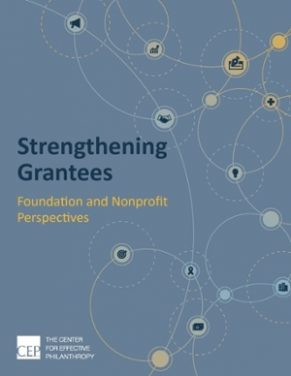 The Center for Effective Philanthropy Strengthening Grantees